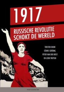 Deze tekst verschijnt in ons boek '1917: Russische Revolutie schokt de wereld'. Bestel het via onze webshop.